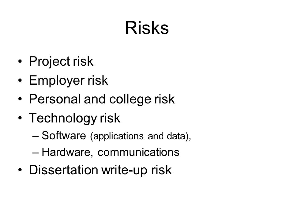 Risks Project risk Employer risk Personal and college risk