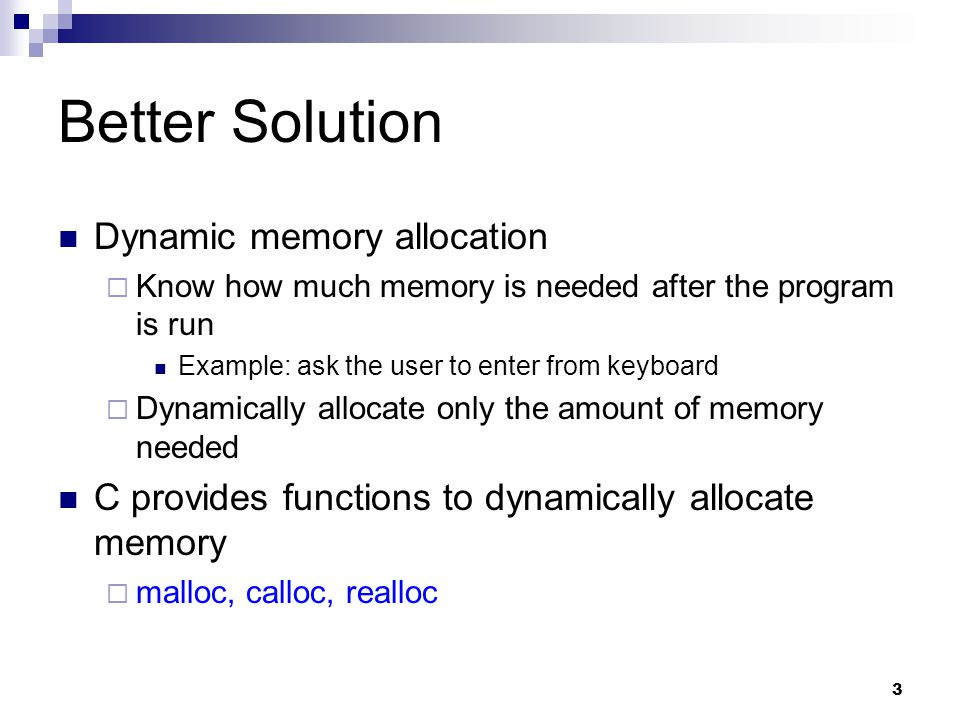Better Solution Dynamic memory allocation