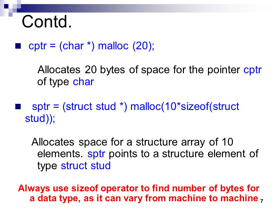Contd. cptr = (char *) malloc (20);