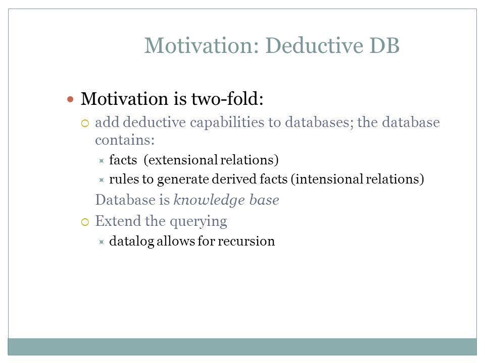 Motivation: Deductive DB