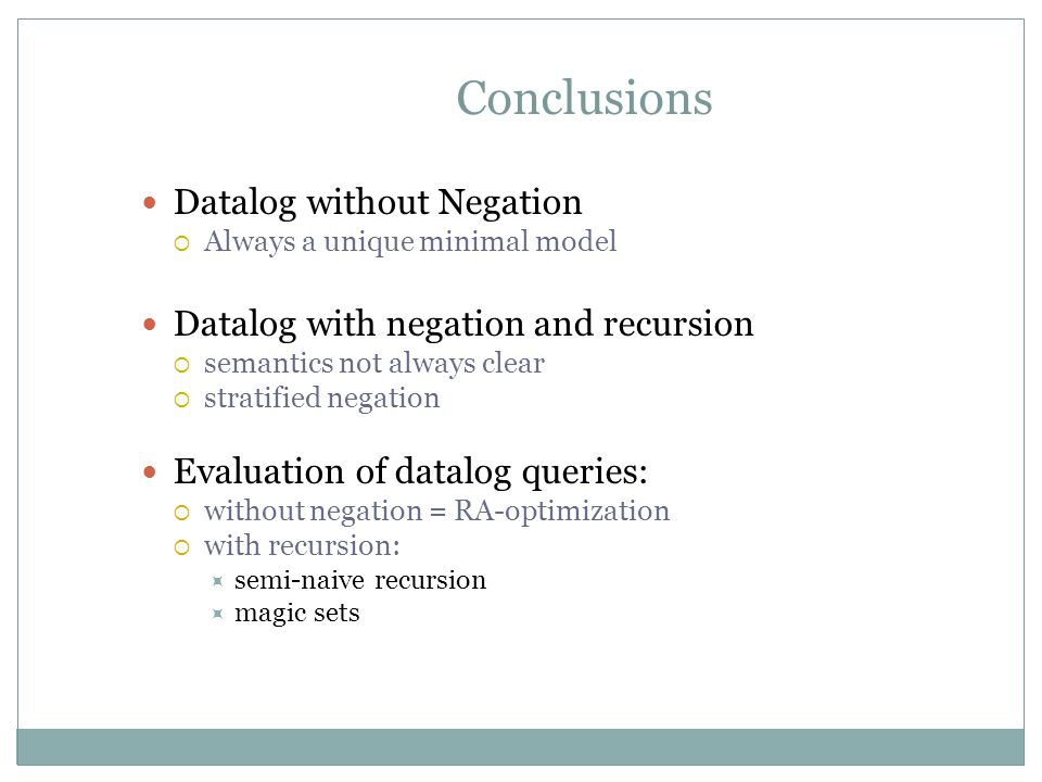 Conclusions Datalog without Negation