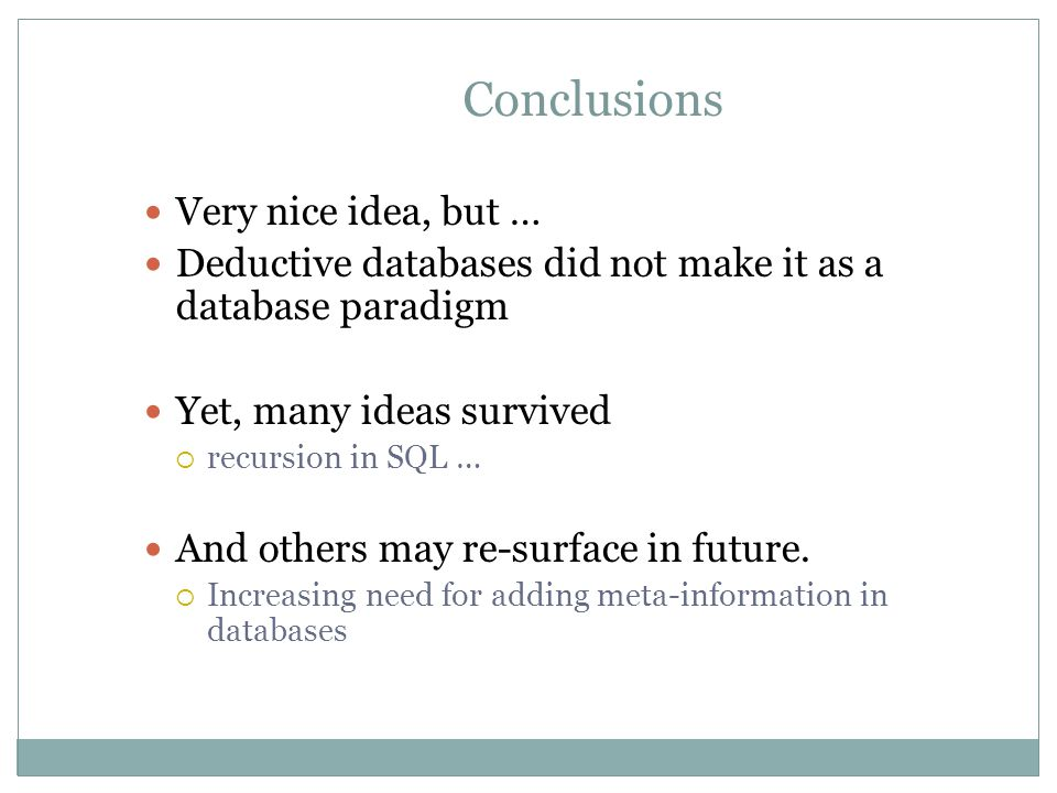 Conclusions Very nice idea, but …