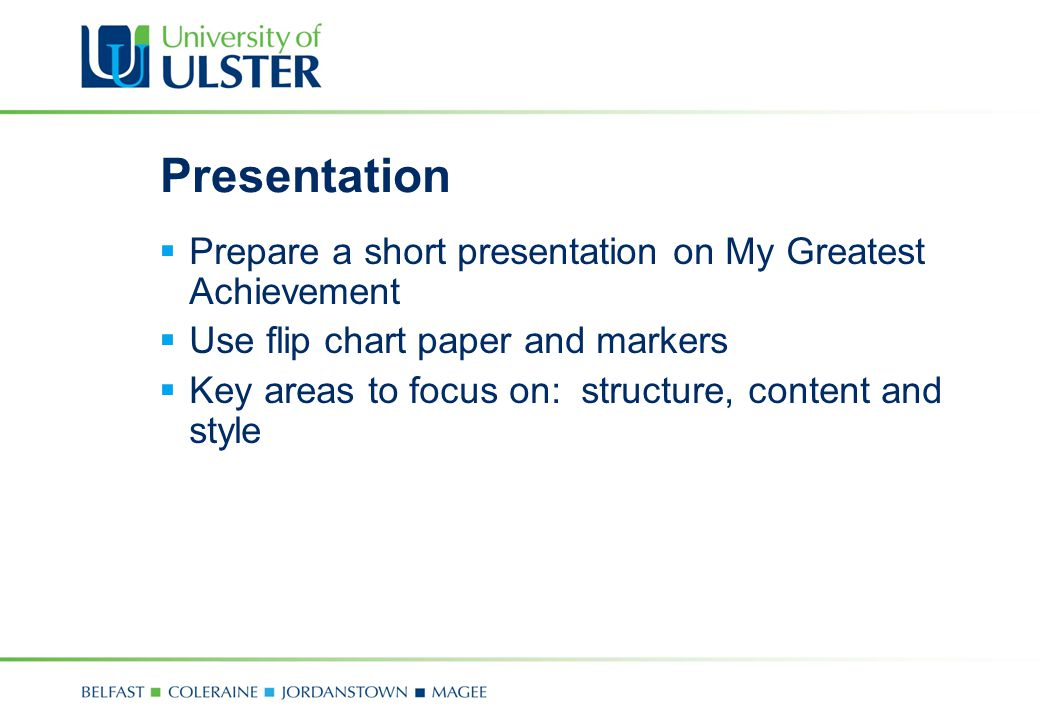Presentation Prepare a short presentation on My Greatest Achievement