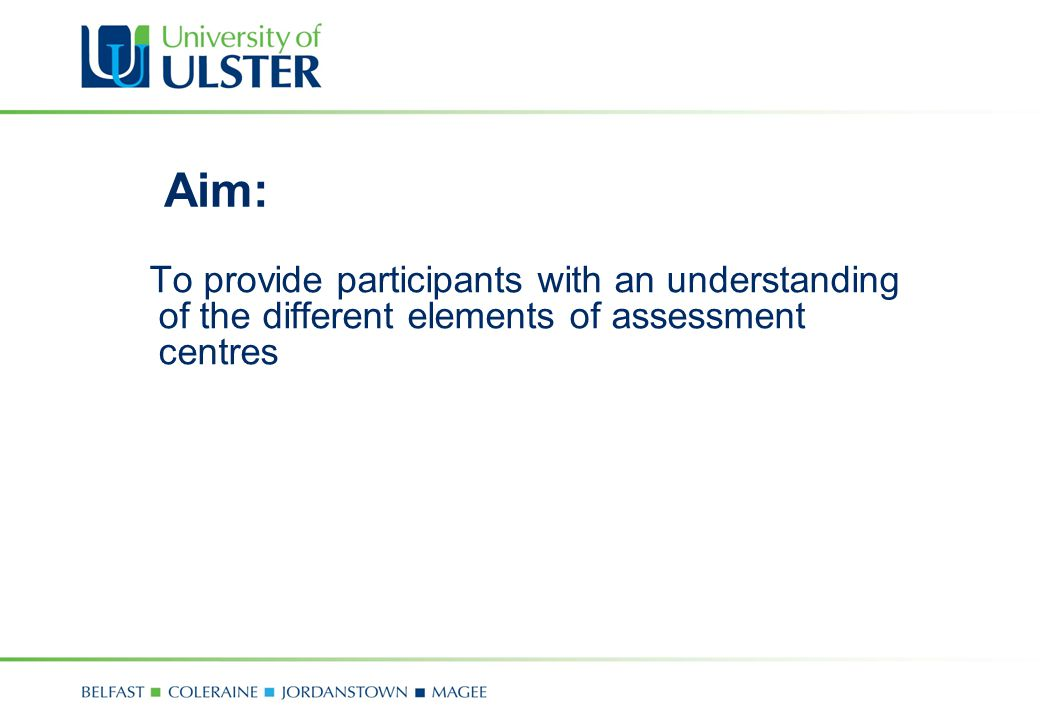 Aim: To provide participants with an understanding of the different elements of assessment centres