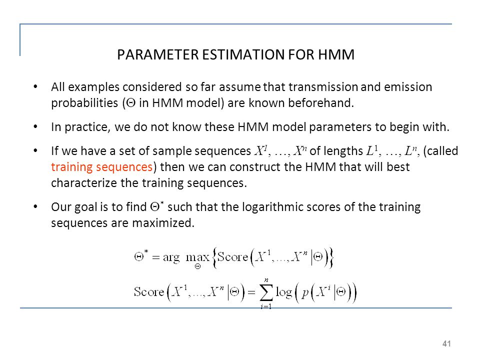 PARAMETER ESTIMATION FOR HMM