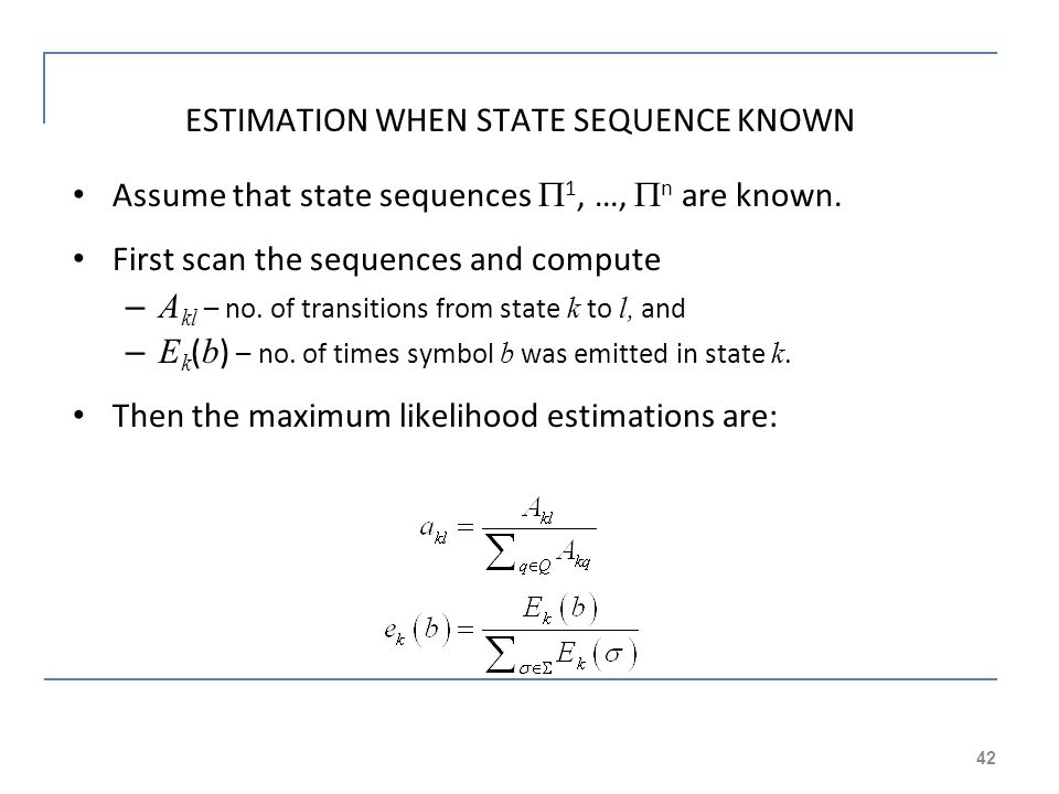 ESTIMATION WHEN STATE SEQUENCE KNOWN