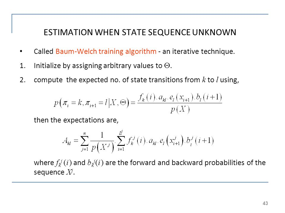 ESTIMATION WHEN STATE SEQUENCE UNKNOWN
