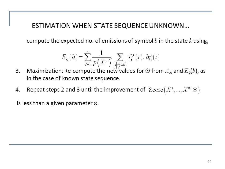 ESTIMATION WHEN STATE SEQUENCE UNKNOWN…