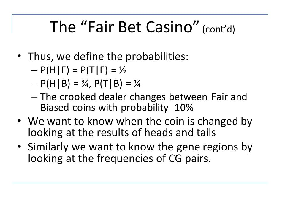 The Fair Bet Casino (cont'd)