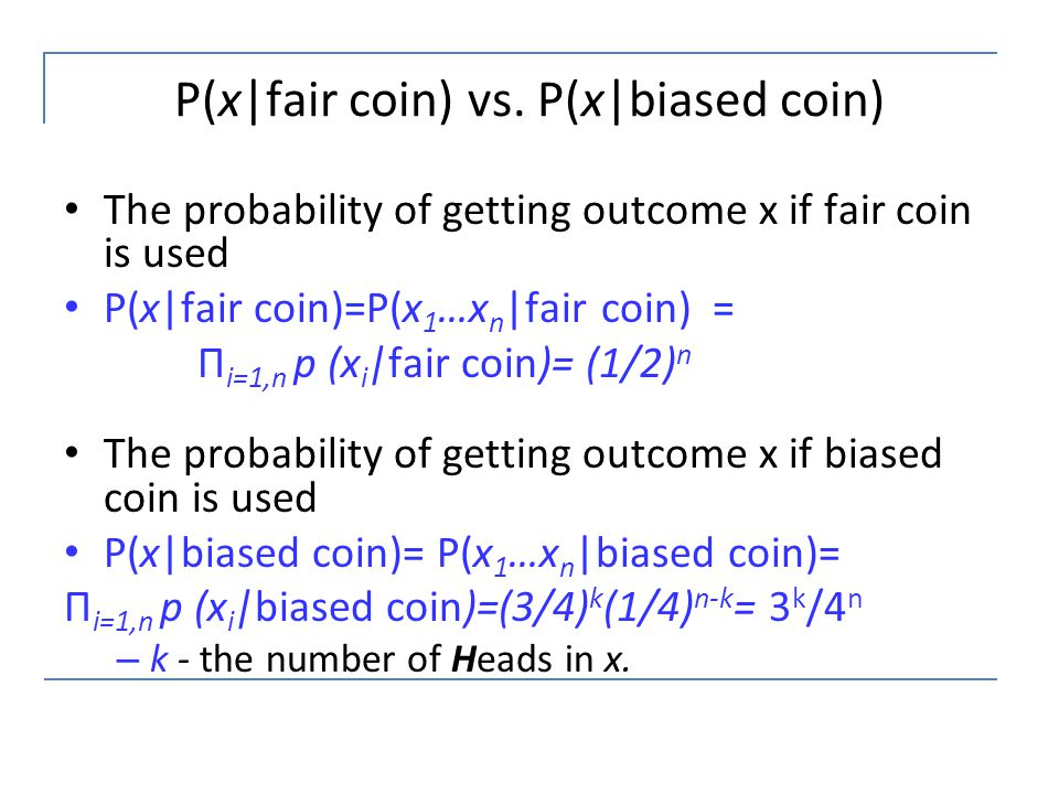 P(x|fair coin) vs. P(x|biased coin)