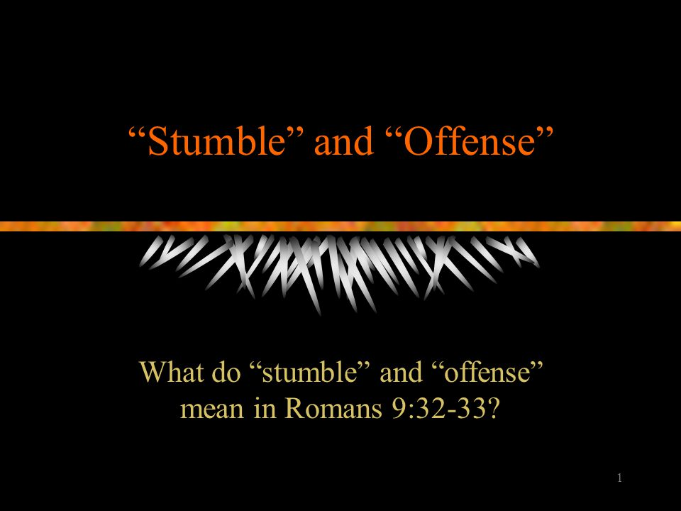 Stumble and Offense