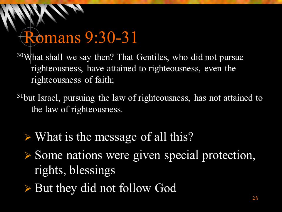 Romans 9:30-31 What is the message of all this