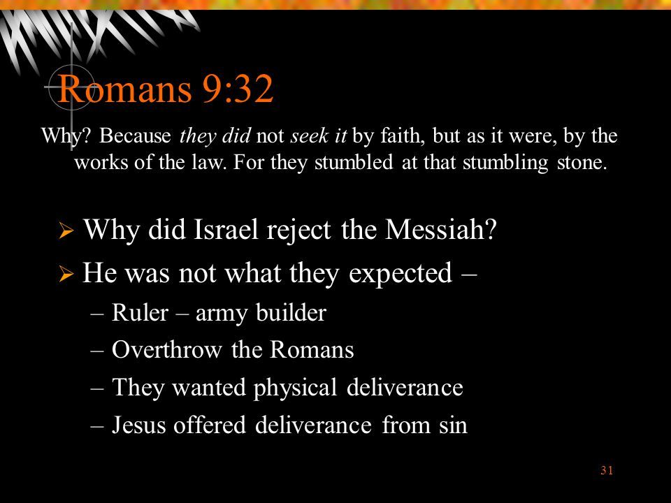Romans 9:32 Why did Israel reject the Messiah