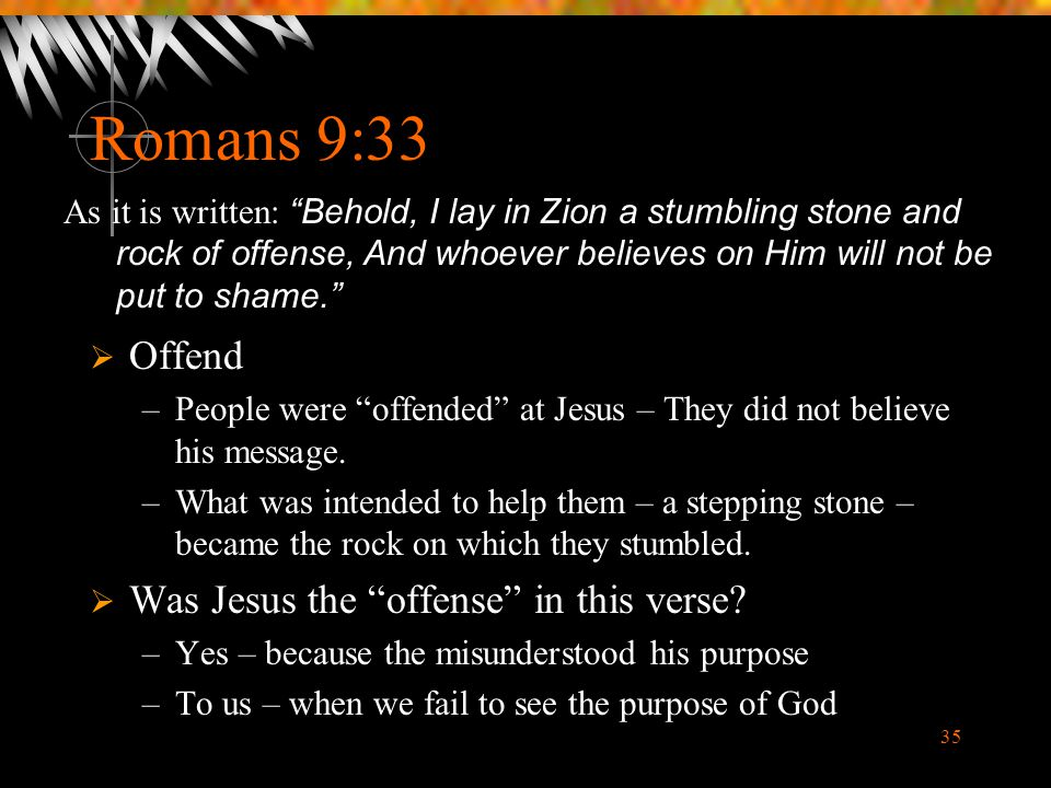 Romans 9:33 Offend Was Jesus the offense in this verse
