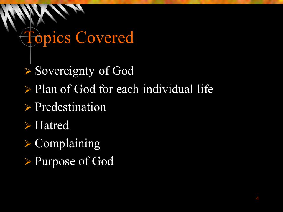 Topics Covered Sovereignty of God Plan of God for each individual life