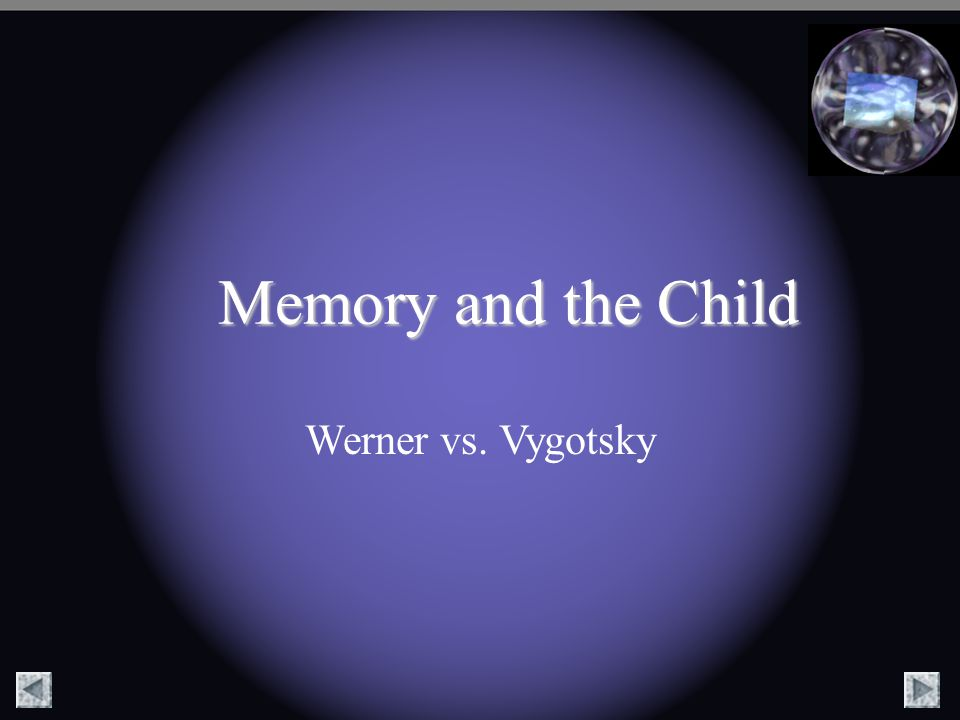 Memory and the Child Werner vs. Vygotsky