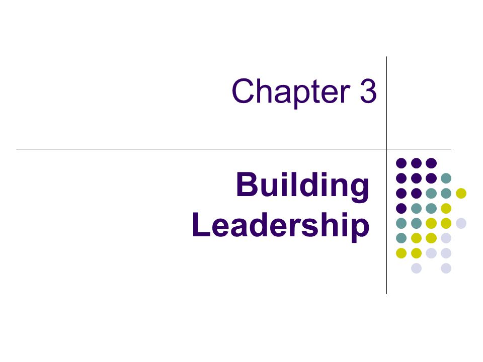 Chapter 3 Building Leadership