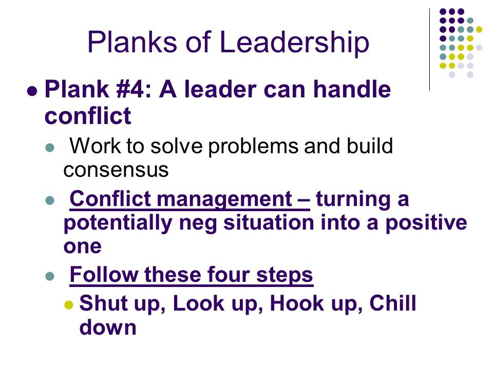 Planks of Leadership Plank #4: A leader can handle conflict