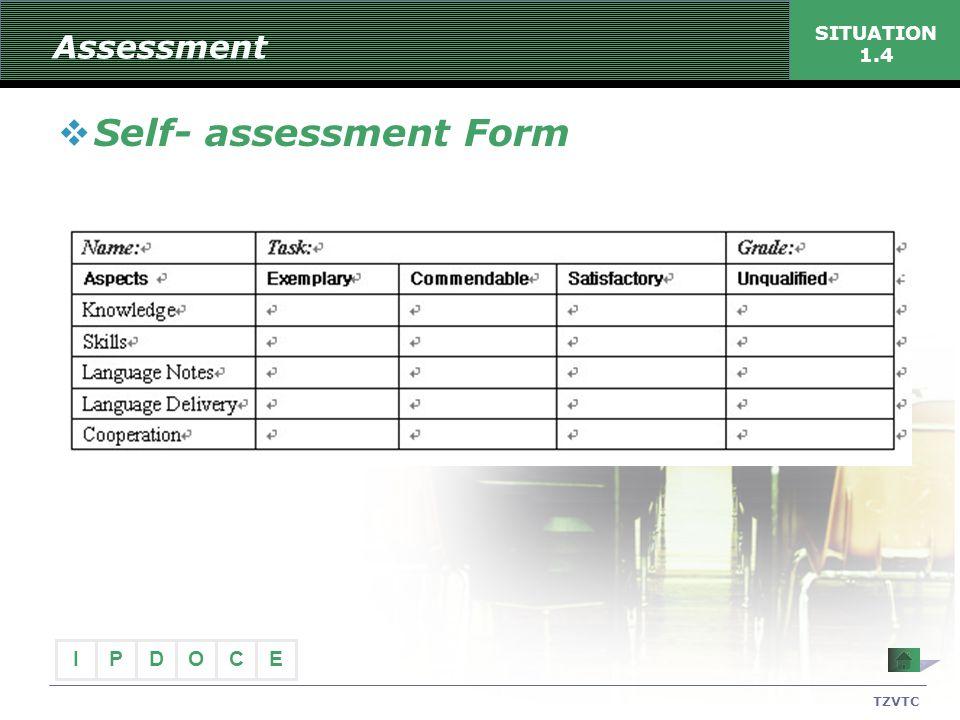 Assessment SITUATION 1.4 Self- assessment Form TZVTC