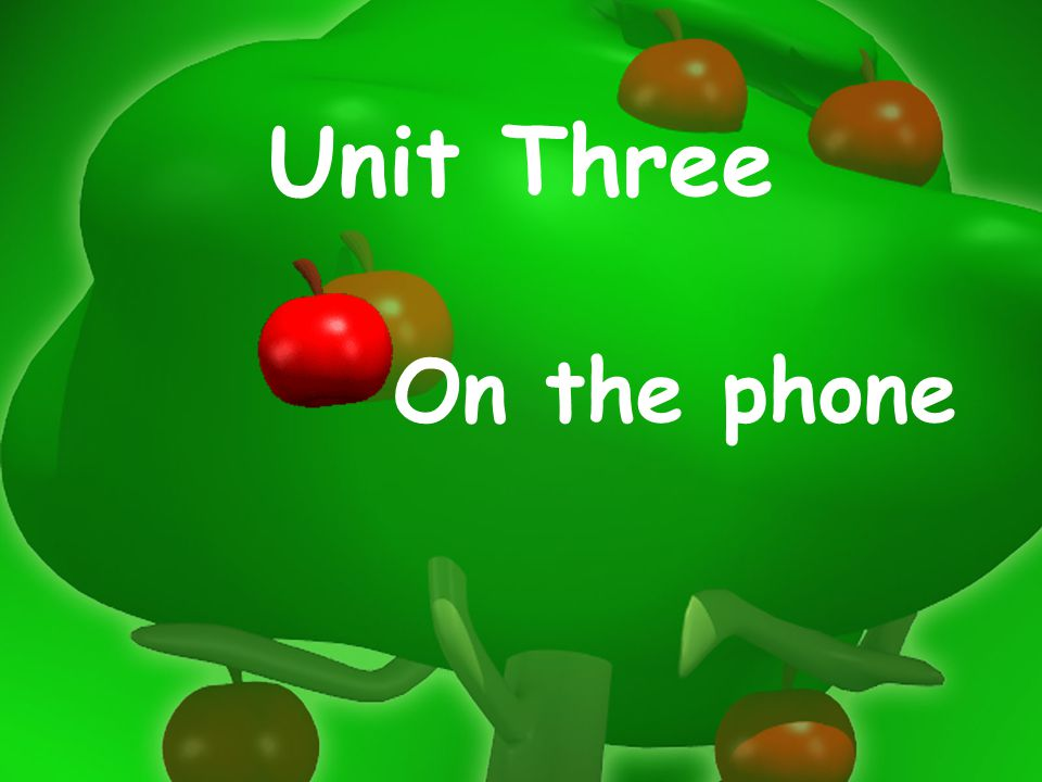 Unit Three On the phone
