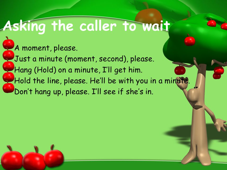 Asking the caller to wait