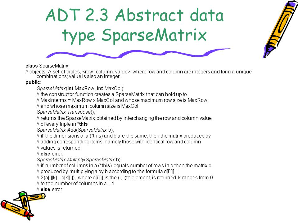 ADT 2.3 Abstract data type SparseMatrix