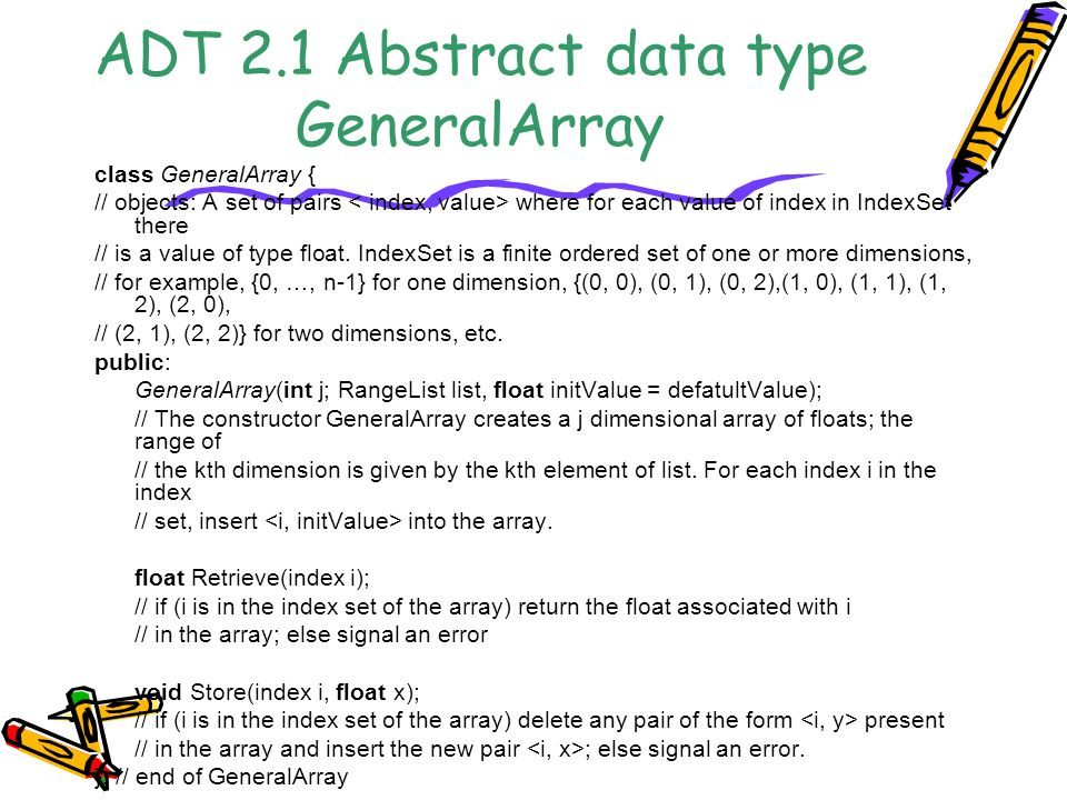 ADT 2.1 Abstract data type GeneralArray