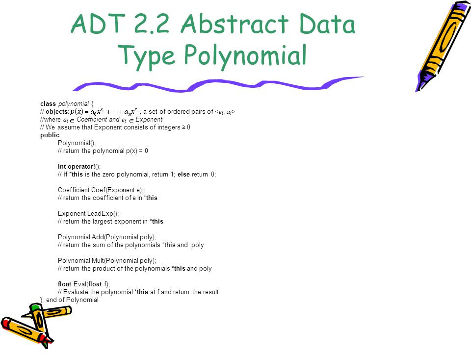 ADT 2.2 Abstract Data Type Polynomial