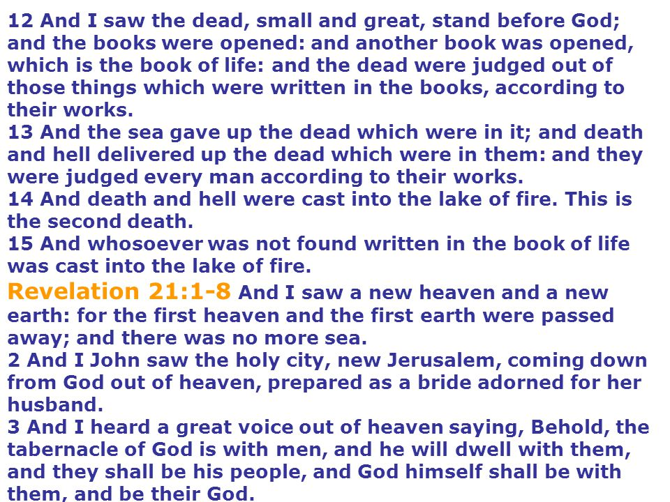 12 And I saw the dead, small and great, stand before God;