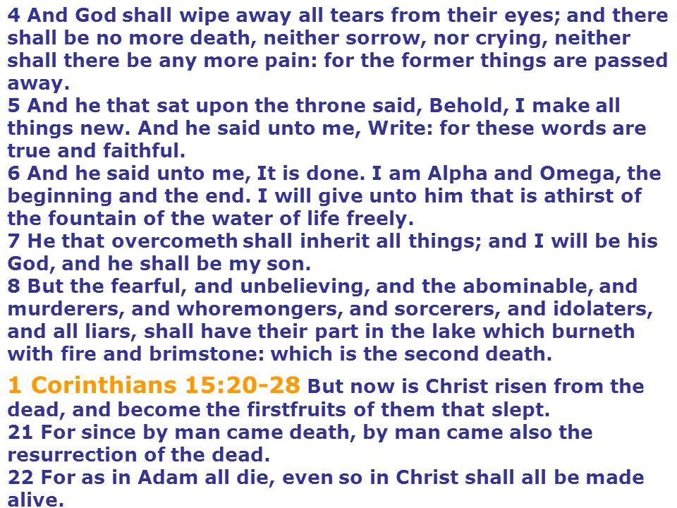 4 And God shall wipe away all tears from their eyes; and there