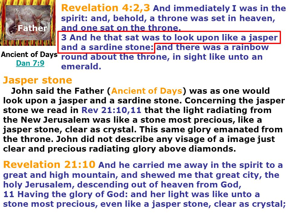 Revelation 4:2,3 And immediately I was in the spirit: and, behold, a throne was set in heaven, and one sat on the throne.