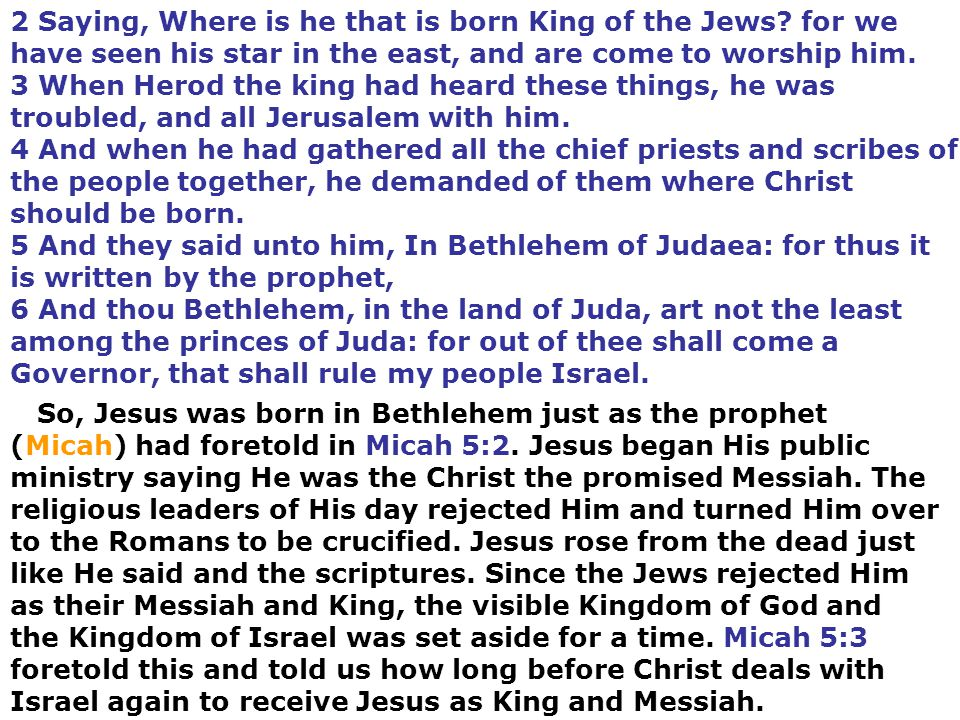 2 Saying, Where is he that is born King of the Jews