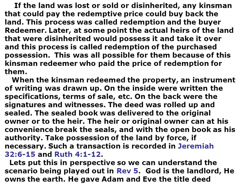 If the land was lost or sold or disinherited, any kinsman that could pay the redemptive price could buy back the land.