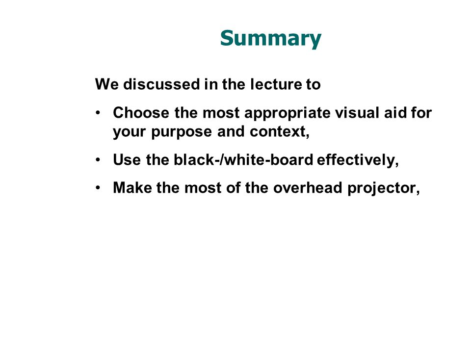 Summary We discussed in the lecture to