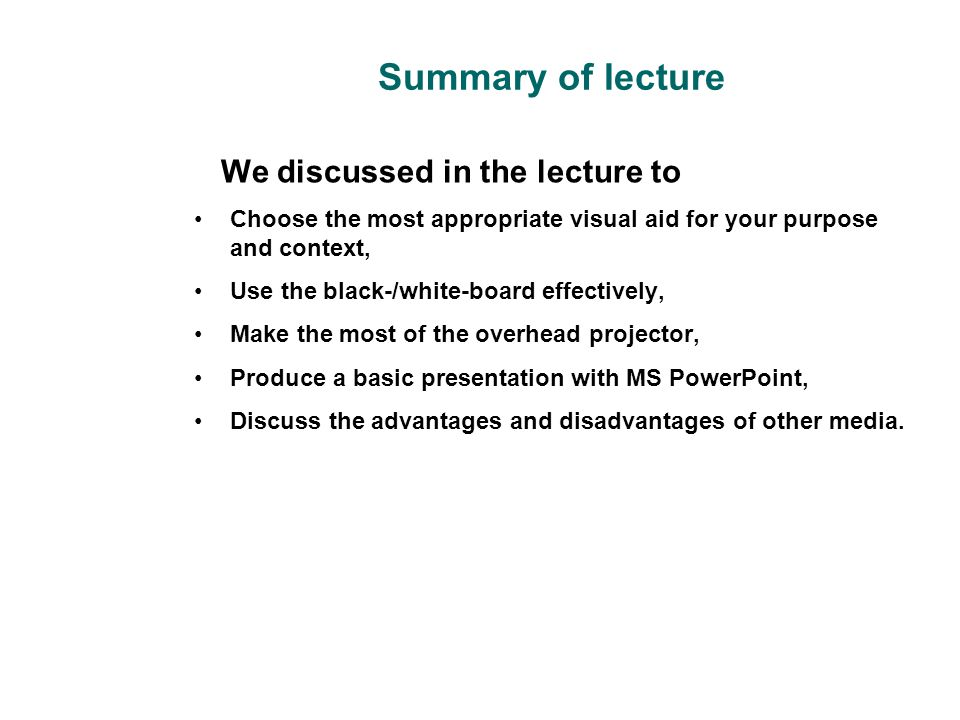 Summary of lecture We discussed in the lecture to