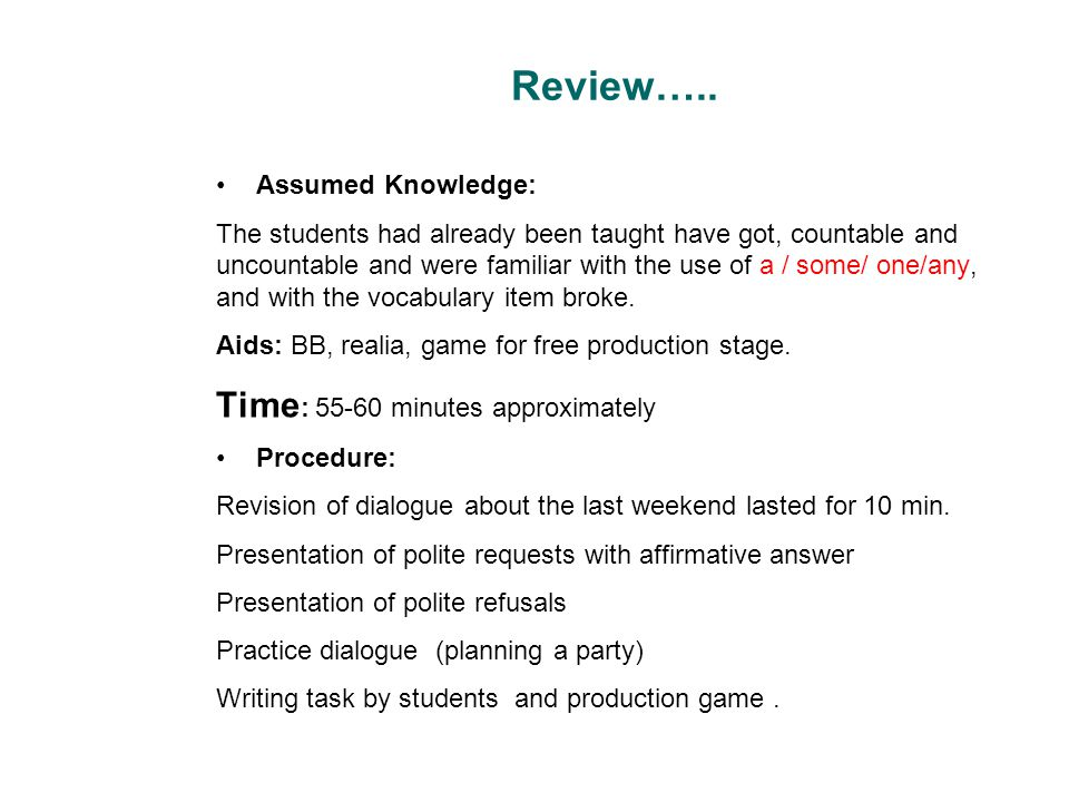Review….. Time: 55-60 minutes approximately Assumed Knowledge: