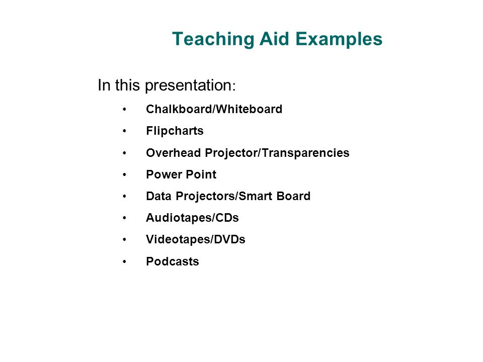 Teaching Aid Examples In this presentation: Chalkboard/Whiteboard