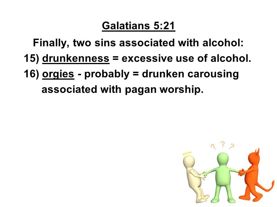 Finally, two sins associated with alcohol: