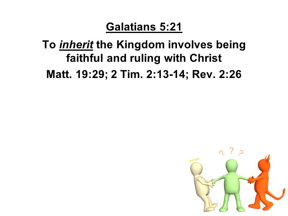 To inherit the Kingdom involves being faithful and ruling with Christ