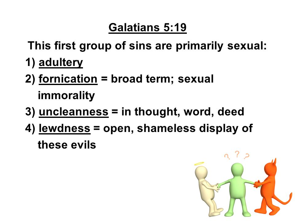 This first group of sins are primarily sexual: