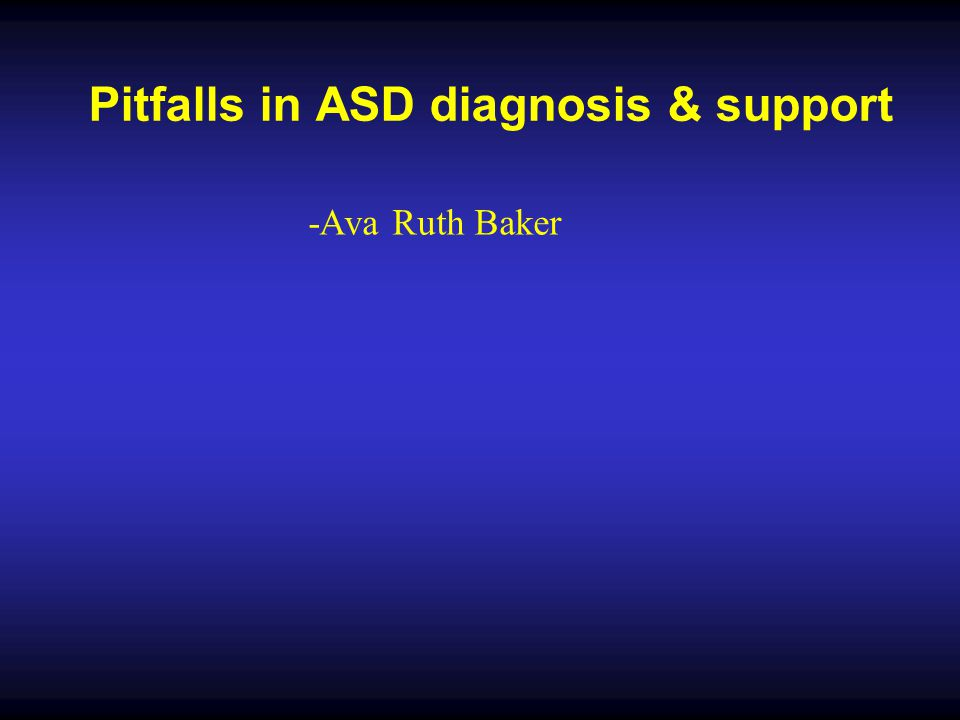 Pitfalls in ASD diagnosis & support