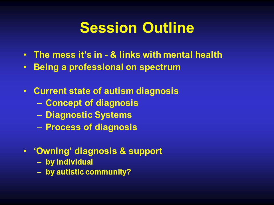 Session Outline The mess it's in - & links with mental health