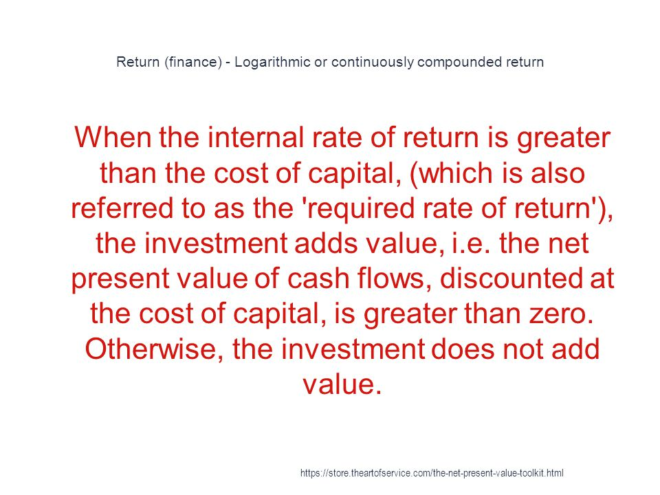 Return (finance) - Logarithmic or continuously compounded return