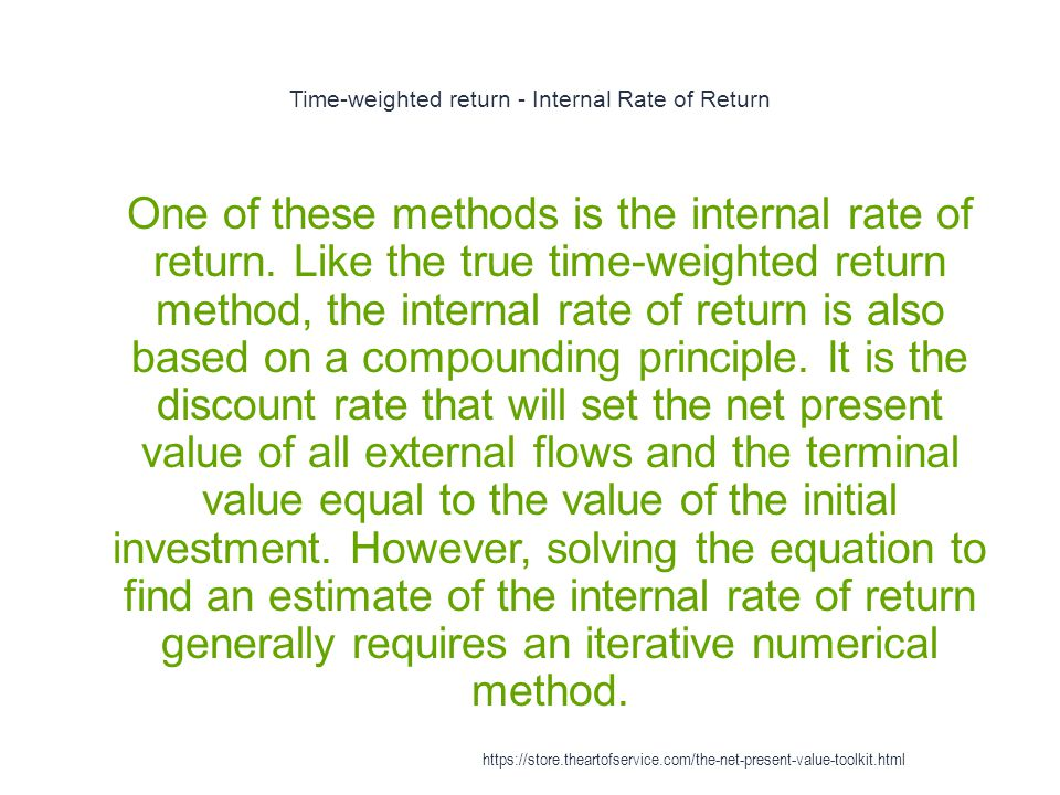 Time-weighted return - Internal Rate of Return