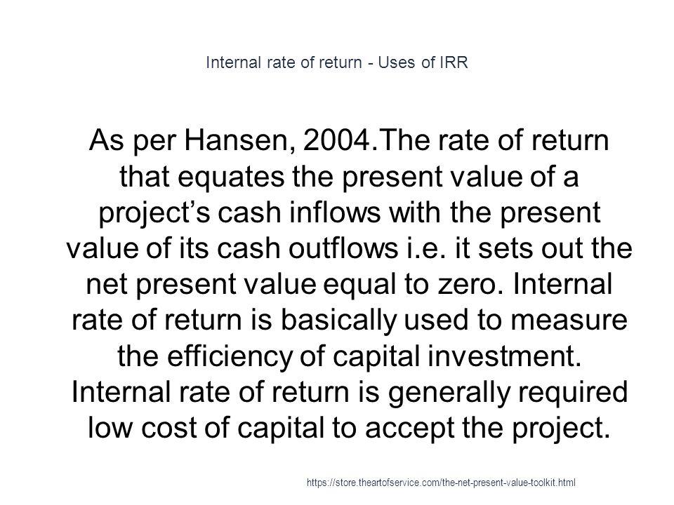 Internal rate of return - Uses of IRR