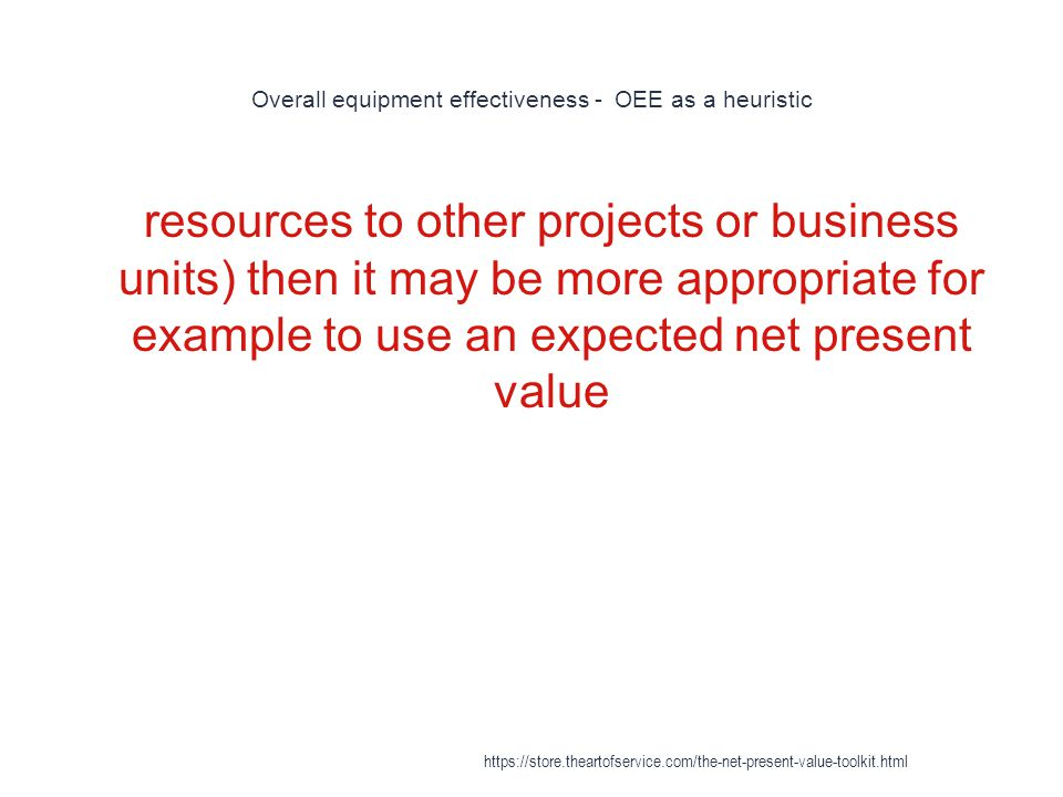 Overall equipment effectiveness - OEE as a heuristic