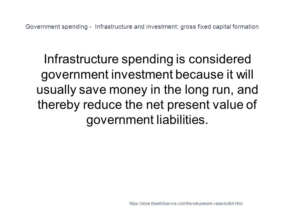 Government spending - Infrastructure and investment: gross fixed capital formation