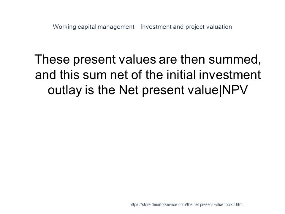 Working capital management - Investment and project valuation