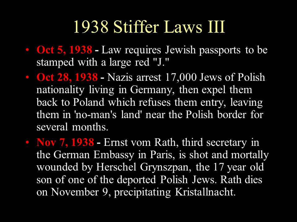 1938 Stiffer Laws III Oct 5, 1938 - Law requires Jewish passports to be stamped with a large red J.