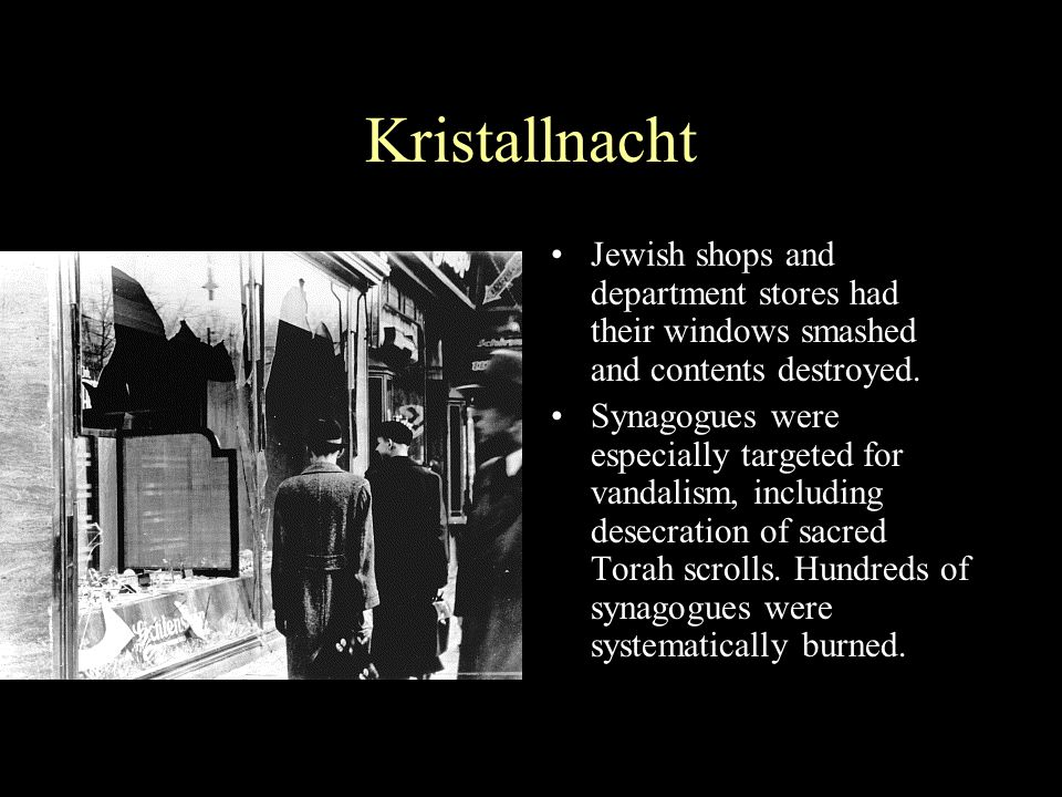 Kristallnacht Jewish shops and department stores had their windows smashed and contents destroyed.